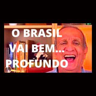 O Brasil vai bem... profundo