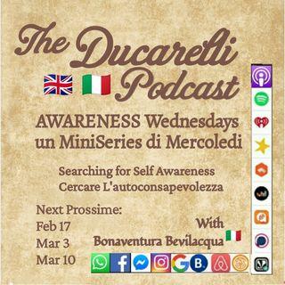 Ducarelli AWARENESS Wednesdays Miniseries - Search for Self Awareness - Part 1 of 4 Bonaventura Bevilacqua