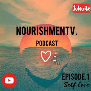 "First podcast: episode 1. ""Self Love"""