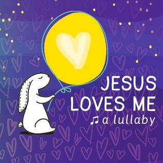 Jesus Loves Me Lullaby