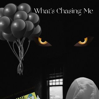 """Episode 26- """" What's Chasing Me """""""