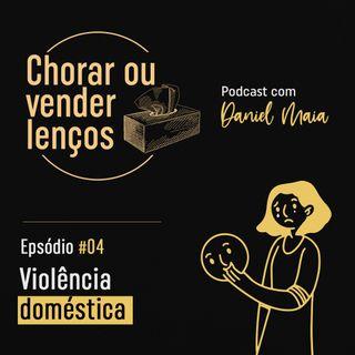 #04 - Violência doméstica