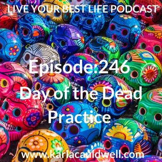 Ep 246 - Day of the Dead Practice