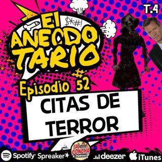El Anecdotario - Episodio 52 - Citas de terror