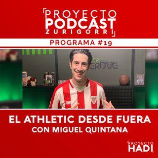 Programa #19 - El Athletic desde fuera, con Miguel Quintana