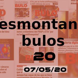 Desmontando Bulos 20 (07/05/20)