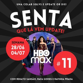 #11 - Updates Streamings (28/6 a 4/7)