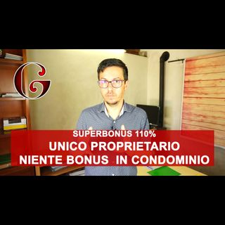 SUPERBONUS 110% NIENTE BONUS in condominio con un unico proprietario