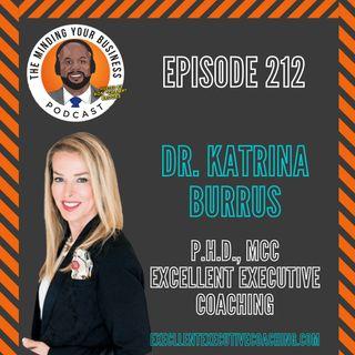 #212 - Dr. Katrina Burrus, P.h.D., MCC of Excellent Executive Coaching