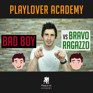 436 -Bad boy VS Bravo ragazzo