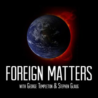 Foreign Matters 9-23-19: Election season madness