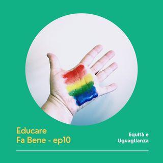 Educare Fa Bene - Ep. 10 - Equità e Uguaglianza