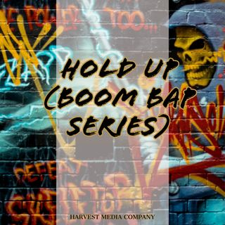 Hold Up (Boom Bap Series)