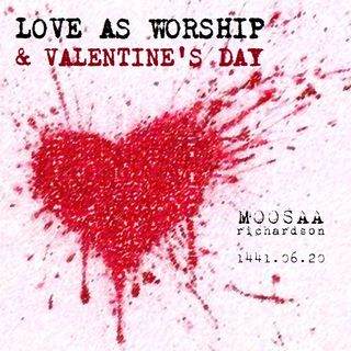 Love as Worship & Valentine's Day