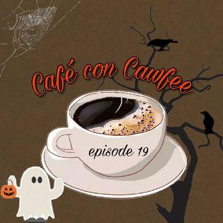 Café Con Cawfee Episode 19