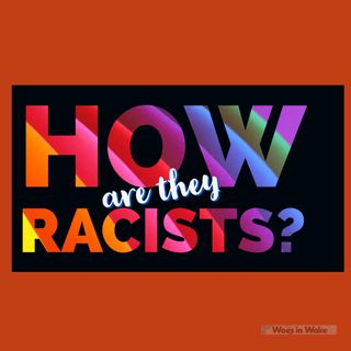 """How Are They """"Racists?"""""""