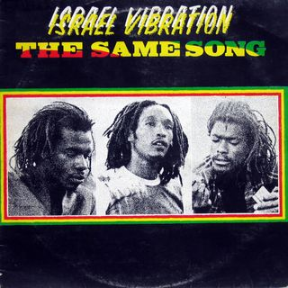 Israel Vibration - The Same Song - 1979