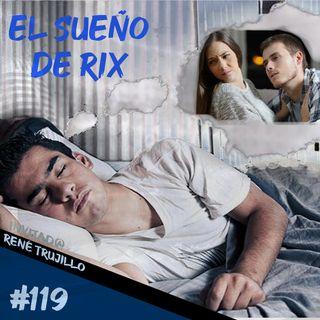Episodio 119 - El Sueño De Rix
