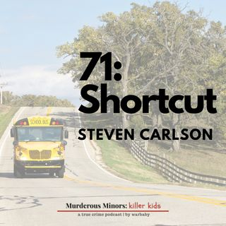 71: Shortcut (Steven Carlson)