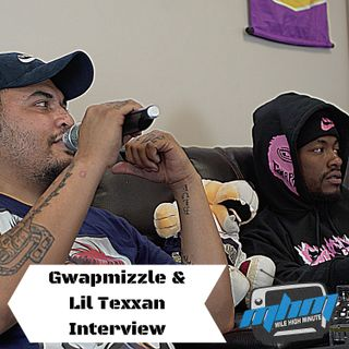 Gwapmizzle & Lil Texxan Interview Gwap Gang 500, Say Cheese List, Dallas Rap Mile High Minute