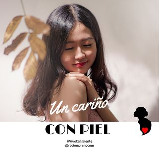 "T.3 | #UnCariño1: ""Con piel"""