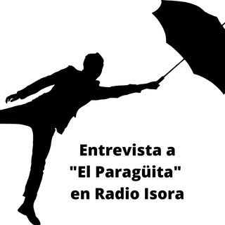 Entrevista al Paragüita Podcast en Radio Isora