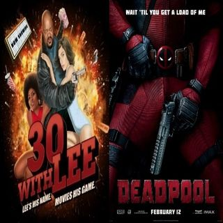 30 with Lee Ep. 6: Deadpool (2016)