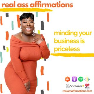 Real Ass Affirmations Minding Your Business Is Priceless