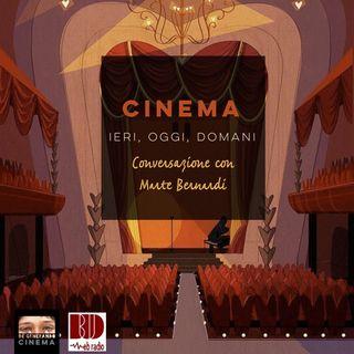 CINEMA: ieri, oggi, domani (con Marte Bernardi)