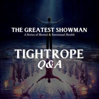 The Greatest Showman Series - Part 1: Tightrope - Q&A Session - Avis Ng