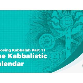 Exposing Kabbalah Part 11 – The Kabbalistic Calendar