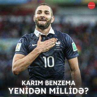 Karim Benzema yenidən Fransa millisində | Overtime #2