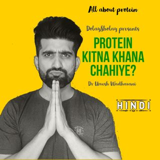 Protein Kitna Khana Chahiye? | Basics of Protein | Hindi