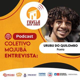 Urubu do Quilombo no Favela Quer Saber - Temporada 1 - Ep#4