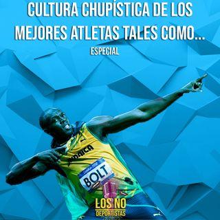 """Especial - """"Cultura chupística de los mejores atletas tales como..."""""""