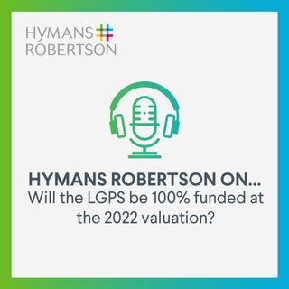 Will the LGPS be 100% funded at the 2022 valuation? - Episode 34