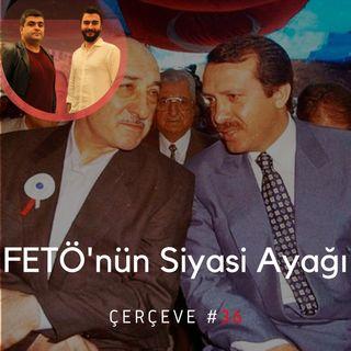 FETÖ'nün Siyasi Ayağı #36 | ●Çerçeve | Şubat 2020
