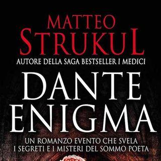Matteo Strukul: Dante è sposato, ha soli 23 anni ed è infelice. Tra invenzioni e verità storica, un nuovo grande romanzo di Strukul