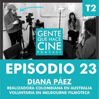 EP23: CINE Y FILMOTECA LATINA EN AUSTRALIA (Diana Páez, realizadora colombiana)