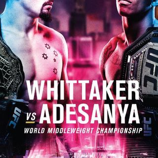 Preview Of UFC 243.. Whittaker Vs Adesanya Middleweight World Title