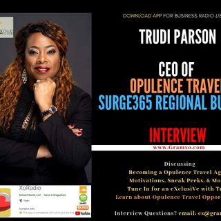 CEO Trudi Parson Opulence Travel - XclusiV Nests LLC's Entrepreneur XoRadio