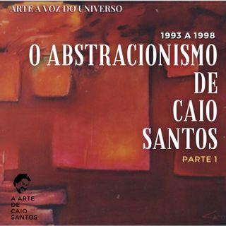 04 - O ABSTRATO DE CAIO SANTOS - PARTE 1