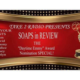 EPISODE 76 SOAPS IN REVIEW #BOLDANDBEAUTIFUL #YR #GH #DAYS EMMY NOMS & RECAPS