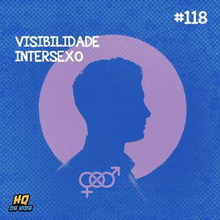HQ da vida #118 - Visibilidade intersexo