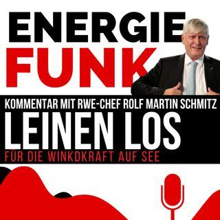 E&M ENERGIEFUNK - Leinen los für Windkraft auf See - Podcast für die Energiewirtschaft
