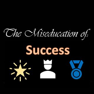 The Miseducation of Success