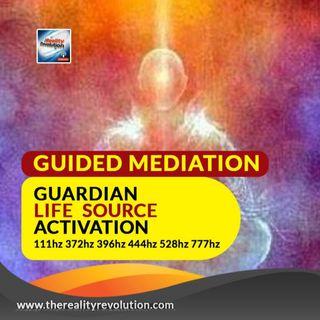 Guided Meditation: Guardian Life Source Activation 111 hz 372 hz 396 hz 444 hz  528 hz 777 hz