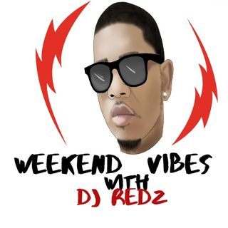 Dj Redz - Weekend Vibes Ep. #01