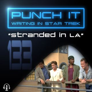 Punch It 133 - Stranded in LA