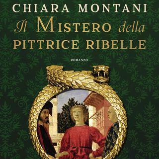 """Chiara Montani """"Il mistero della pittrice ribelle"""""""